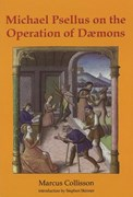 Michael Psellus on the Operation of Dæmons