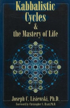 Kabbalistic Cycles & the Mastery of Life by Joseph C Lisiewski