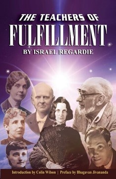 The Teachers of Fullfilment by Dr Israel Regardie