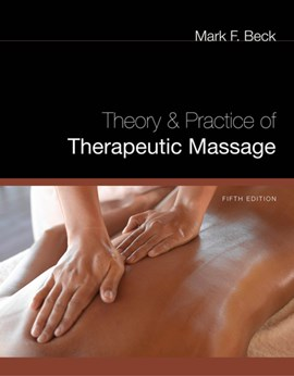 Theory and practice of therapeutic massage by Mark Beck