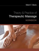 Workbook for Beck's Theory and Practice of Therapeutic Massage, 5th