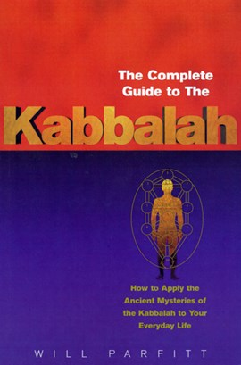 The complete guide to the Kabbalah by Will Parfitt