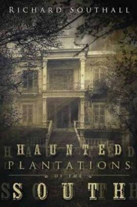 Haunted plantations of the South by Richard Southall