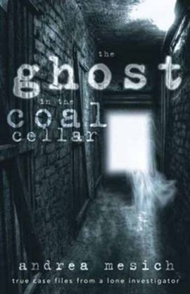 The ghost in the coal cellar by Andrea Mesich
