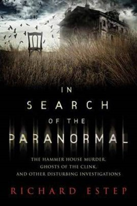 In search of the paranormal by Richard Estep
