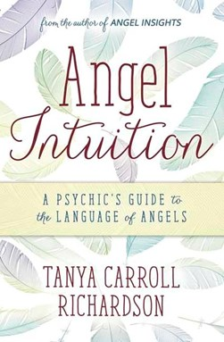 Angel Intuition P/B by Tanya Carroll Richardson