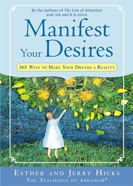Manifest your desires by Abraham