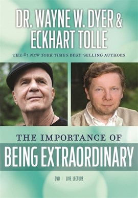 The Importance of Being Extraordinary by Eckhart Tolle