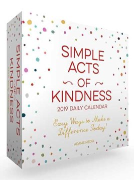 Simple Acts of Kindness 2019 Daily Calendar by Adams Media