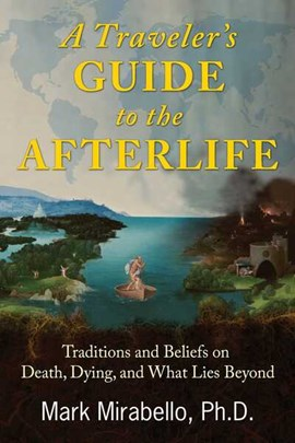 A traveler's guide to the afterlife by Mark Mirabello