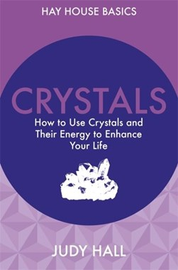 Crystals by Judy Hall