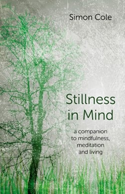 Stillness in mind by Simon Cole