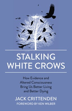 Stalking white crows by Jack Crittenden