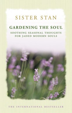 Gardening The Soul by Stanislaus Kennedy