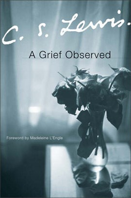 A grief observed by C. S Lewis