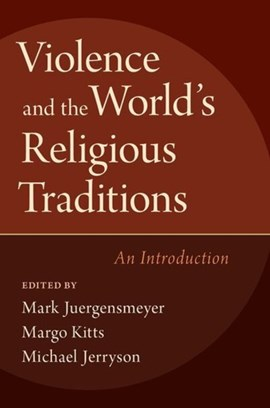 Violence and the world's religious traditions by Mark Juergensmeyer