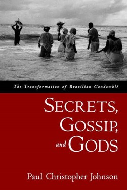 Secrets, gossip, and gods by Paul Christopher Johnson