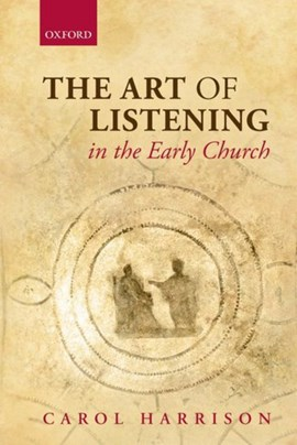 The art of listening in the early church by Carol Harrison