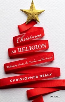 Christmas as religion by Christopher Deacy