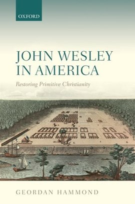 John Wesley in America by Geordan Hammond
