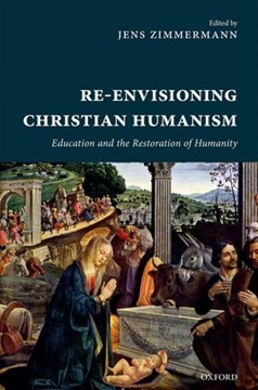 Re-envisioning Christian humanism by Jens Zimmermann