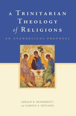 A trinitarian theology of religions by Gerald R. McDermott