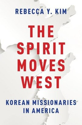 The spirit moves west by Rebecca Y. Kim