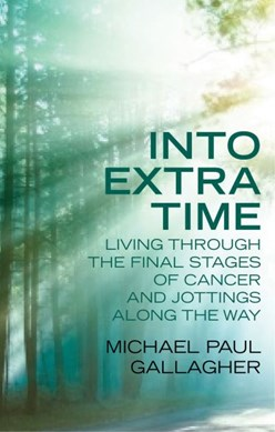 Into extra time by Michael Paul Gallagher