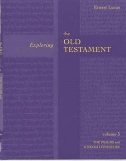 Exploring the Old Testament. Vol. 3 Psalms and wisdom by Ernest Lucas