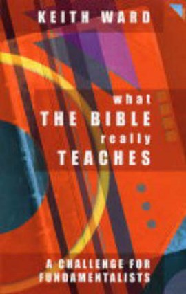 What the Bible really teaches by Keith Ward
