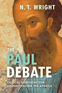 The Paul debate by N. T Wright