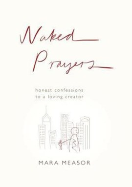 Naked prayers by Mara Measor