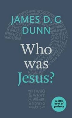 Who was Jesus A Little Book P/B by James D. G. Dunn