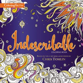 Indescribable Adult Coloring Book by Laura Story