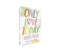 Only love today by Rachel Macy Stafford