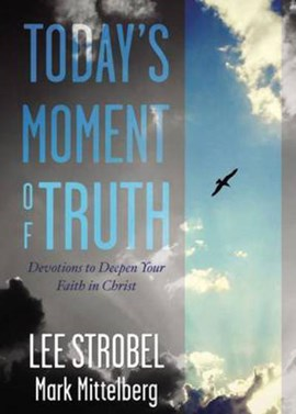 Today's moment of truth by Lee Strobel