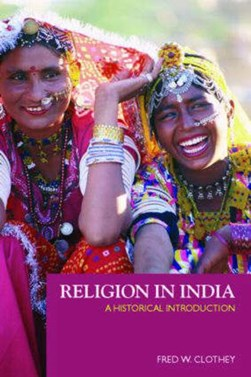 Religion in India by Fred W. Clothey