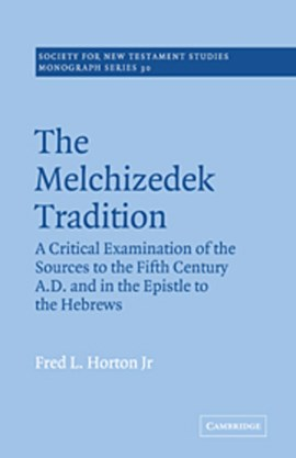 The Melchizedek tradition by Fred L. Horton Jr.