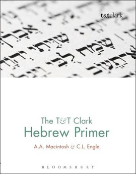 The T&T Clark Hebrew Primer by A.A. Macintosh