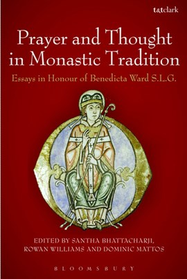 Prayer and thought in monastic tradition by Santha Bhattacharji