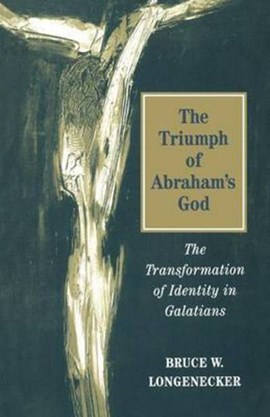 The triumph of Abraham's God by Bruce W Longenecker