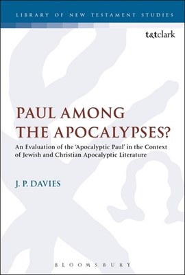 Paul among the Apocalypses? by Dr J. P. Davies