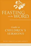 Feasting on the Word. Guide to children's sermons