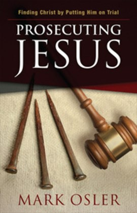 Prosecuting Jesus by Mark Osler