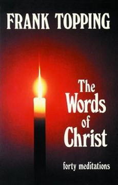 The words of Christ by Frank Topping