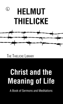 Christ and the meaning of life by Helmut Thielicke