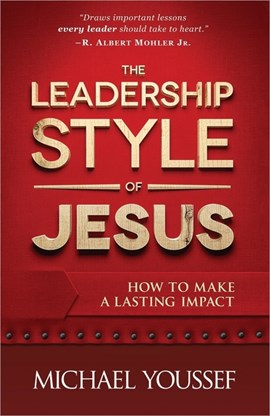 The leadership style of Jesus by Michael Youssef
