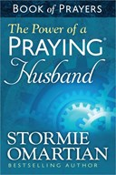 The Power of a Praying¬ Husband Book of Prayers