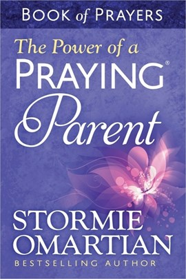 The Power of a Praying¬ Parent Book of Prayers by Stormie Omartian