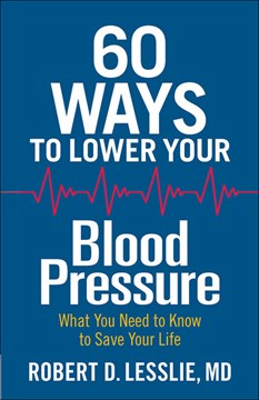 60 ways to lower your blood pressure by Robert D. Lesslie